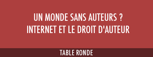 Table Ronde Internet et Droit d'auteurs